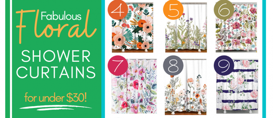 Fabulous Floral Shower Curtains for under $30!
